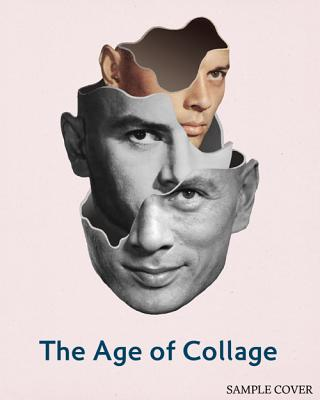 The Age of Collage By Busch, D. (EDT)/ Klanten, R. (EDT)/ Hellige, H. (EDT)